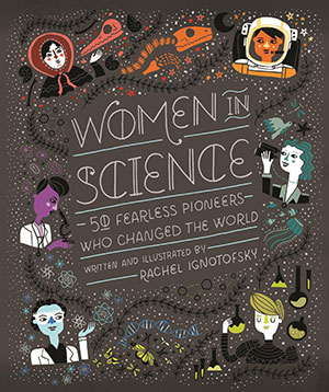 Cover to Women in Science: 50 Fearless Pioneers Who Changed the World