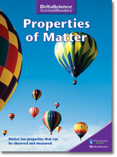 Delta Science Content Readers: Properties of Matter