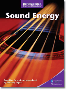 Delta Science Content Readers: Sound Energy