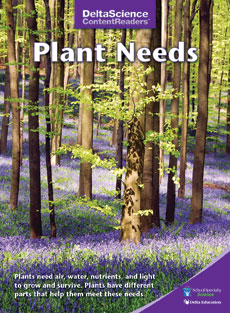 Delta Science Content Readers: Plant Needs