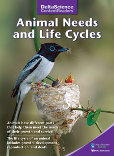 Delta Science Content Readers: Animal Needs and Life Cycles