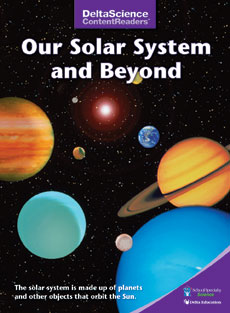 Delta Science Content Readers: Our Solar System and Beyond
