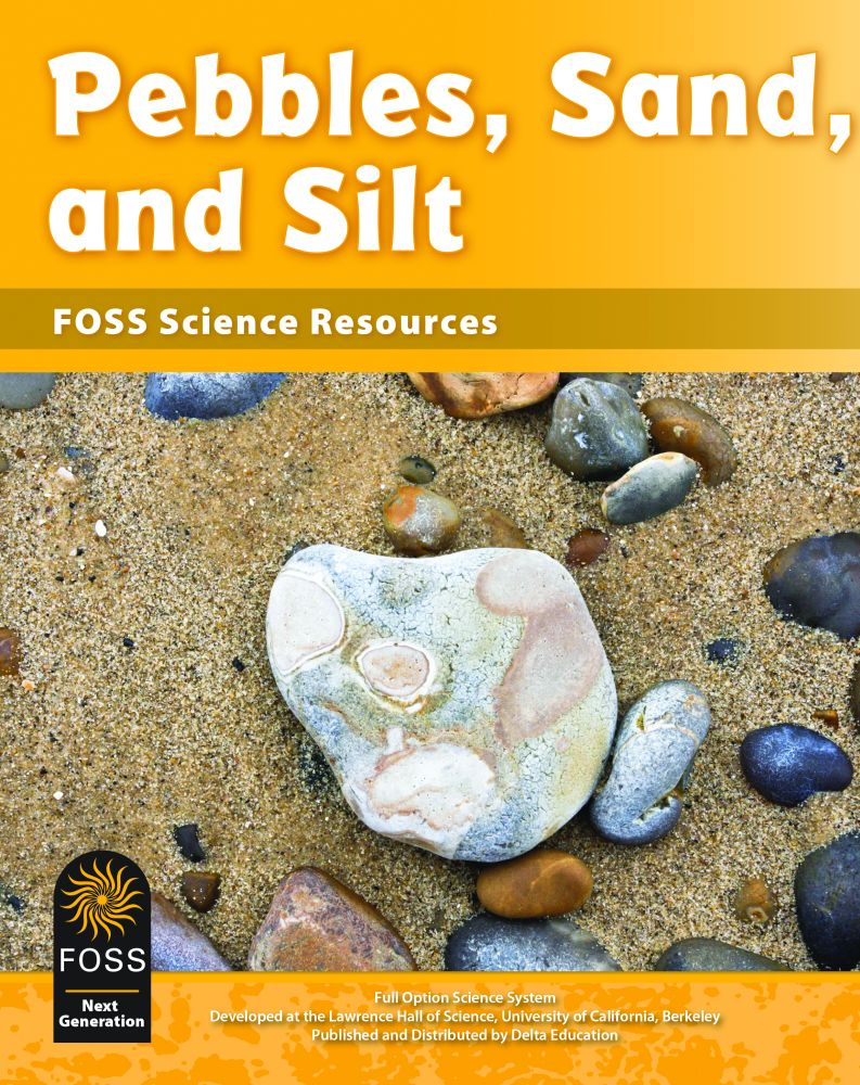 FOSS Next Generation Pebbls, Sand, and Silt Science Resources Book Cover