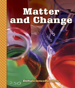 Delta Science Readers: Matter and Change