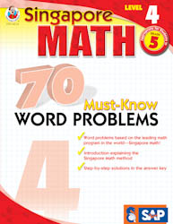 Singapore Math: 70 Must-Know Word Problems Level 4