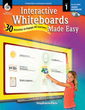 Interactive Whiteboards Made Easy: Level 1 Using SMART Notebook