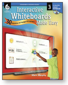 Interactive Whiteboards Made Easy: Level 3 Using SMART Notebook