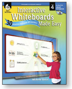 Interactive Whiteboards Made Easy: Level 4 Using SMART Notebook
