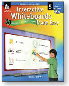 Interactive Whiteboards Made Easy: Level 5 Using SMART Notebook
