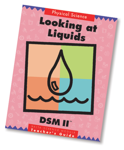 Delta Science Modules > Looking at Liquids, Second Edition > Complete Kit