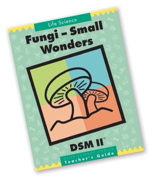 Delta Science Modules > Fungi - Small Wonders, Second Edition > Complete Kit